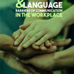 Cultural & Language Barriers of Communication in the Workplace