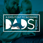 A Shout Out to Working Dads!