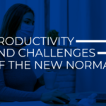 Productivity and Challenges of The New Normal
