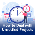 How to Deal with Unsettled Projects?